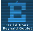 Editions Reynald Goulet